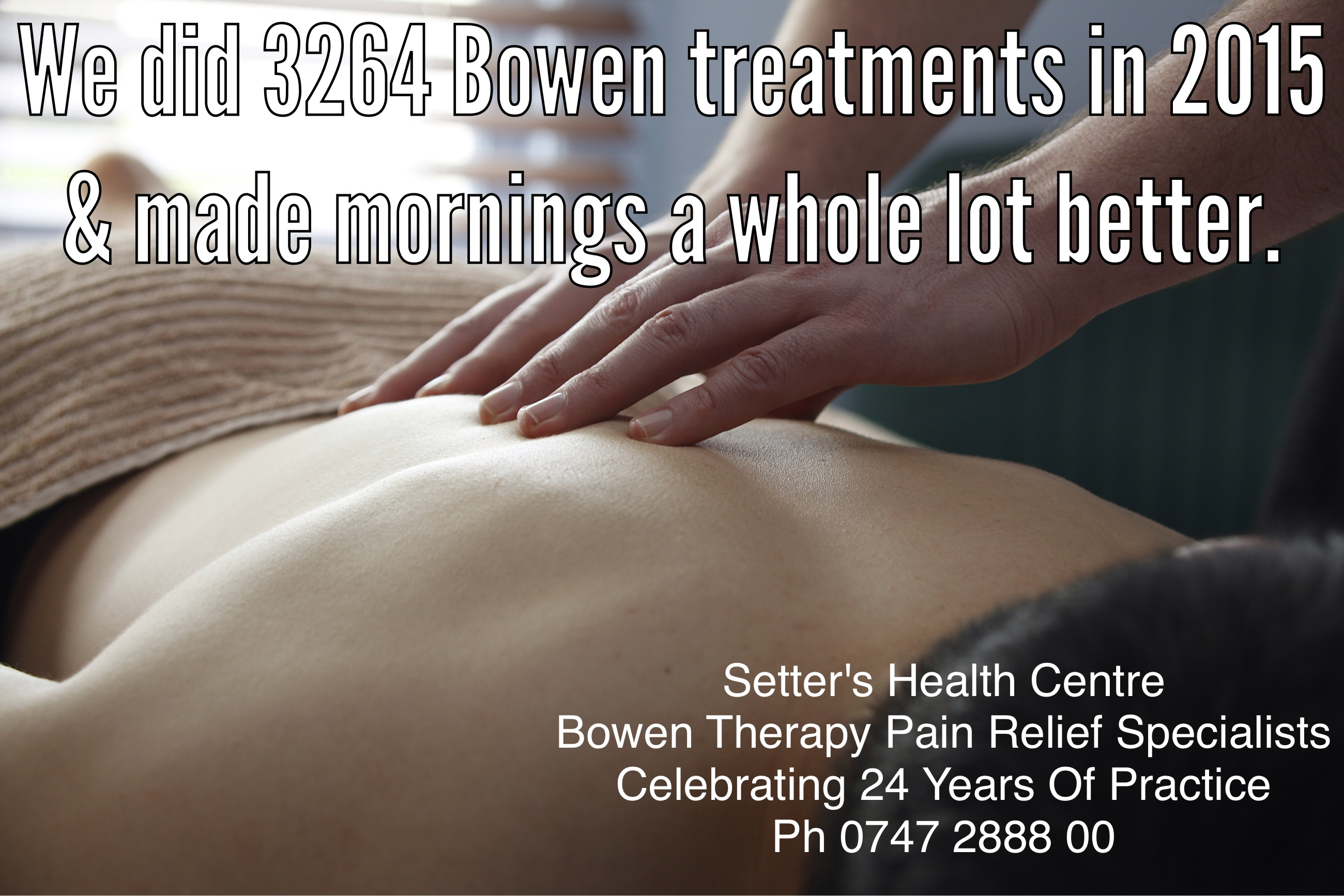 We did 3264 Bowen Treatments in 2015